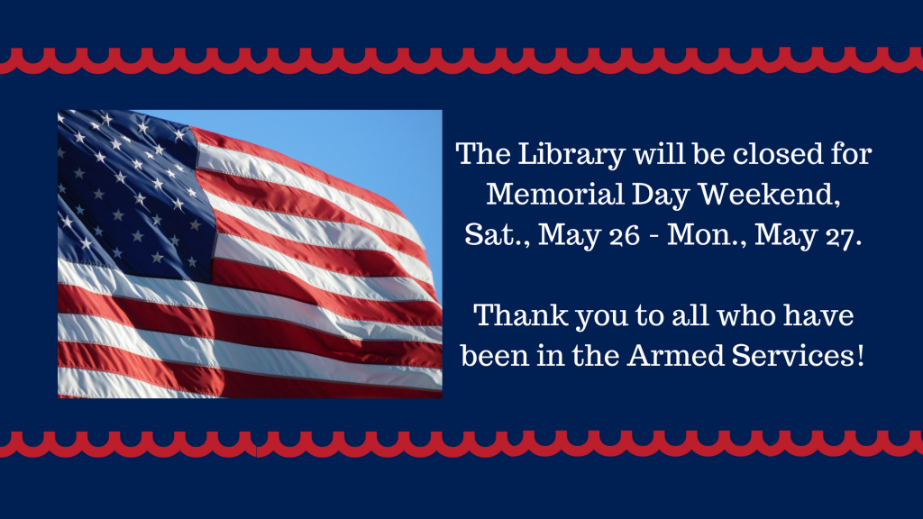 Closed for Memorial Day Weekend